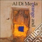 Al Di Meola - Orange And Blue cd musicale di Al di meola