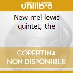 New mel lewis quintet, the cd musicale di Artisti Vari