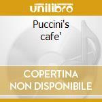 Puccini's cafe' cd musicale di Jan Akkermann
