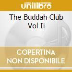 The budda club vol.2 cd musicale