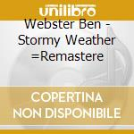 Stormy weather- rmd - cd musicale di Ben Webster