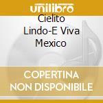 Cielito lindo e viva mexico cd musicale di Artisti Vari