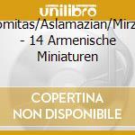 14 armenische miniaturen cd musicale di Komitas