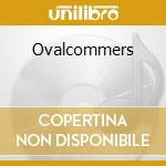 OVALCOMMERS cd musicale di OVAL