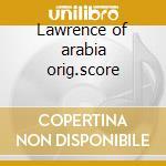 Lawrence of arabia orig.score cd musicale di Maurice Jarre