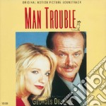 Man Trouble cd musicale di Georges Delerue