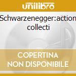 Schwarzenegger:action collecti cd musicale di Artisti Vari