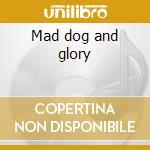 Mad dog and glory cd musicale di Bernstein