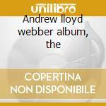 Andrew lloyd webber album, the cd musicale di Artisti Vari