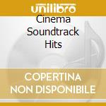 Cinema Soundtrack Hits cd musicale