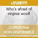 Who's afraid of virginia woolf cd musicale di Alex North