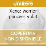 Xena: warrior princess vol.3 cd musicale di Ost