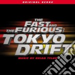 Brian Tyler - The Fast And The Furious: Tokyo Drift cd musicale di O.S.T.