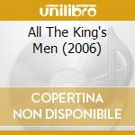 All The King's Men (2006) cd musicale di O.S.T.