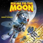 Ramin Djawadi - Fly Me To The Moon cd musicale di Ramin Djawadi