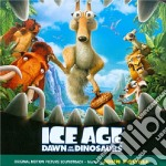 Ice Age - Dawn Of The Dinosaurs cd musicale di John Powell