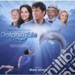 Mark Isham - Dolphin Tale cd musicale di Mark Isham