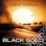 James Horner - Black Gold cd musicale di James Horner