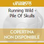 PILE OF SKULLS cd musicale di Wild Running