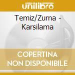 Temiz/Zurna - Karsilama cd musicale di Okay Temiz