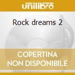 Rock dreams 2 cd musicale di Royal philharmonic orchestra