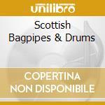 Various - Scottish Bagpipes & Drums cd musicale di Artisti Vari