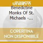 Benedictine Monks Of St. Michaels - Gregorian Chants cd musicale di Benedictine monks of st. micha