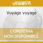Voyage voyage cd musicale di Desireless