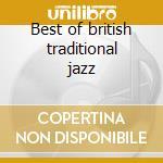 Best of british traditional jazz cd musicale di Artisti Vari