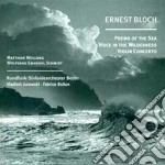 Bloch Ernest - Poems Of The Sea cd musicale di Ernest Bloch