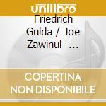 Music for two pianos cd musicale di Gulda/zawinul