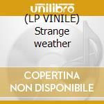 (LP VINILE) Strange weather lp vinile di Marianne Faithfull