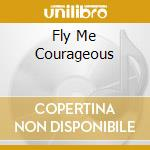 FLY ME COURAGEOUS cd musicale di DRIVIN-N-CRYIN