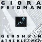 Giora Feidman - Gershwin & The Klezmer cd musicale di Giora Feidman
