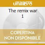 The remix war 1 cd musicale