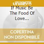 IF MUSIC BE THE FOOD OF LOVE... cd musicale di Dave Dee