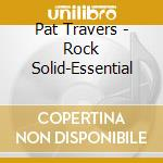 ROCK SOLID-ESSENTIAL COLL cd musicale di Pat Travers