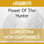 POWER OF THE HUNTER cd musicale di TANK