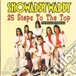25 STEPS TO THE TOP cd musicale di SHOWADDYWADDY