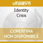 IDENTITY CRISIS cd musicale di THE SWEET