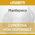 MANTLEPIECE cd musicale di Ornaments Battered