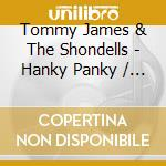 HANKY PANKY/IT'S ONLY LOV cd musicale di Tommy & shond James