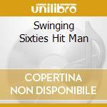 SWINGING SIXTIES HIT MAN cd musicale di ANDREWS CHRIS