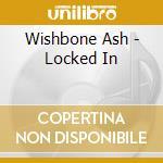 LOCKED IN cd musicale di Ash Wishbone