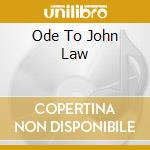 ODE TO JOHN LAW cd musicale di STONE THE CROWS