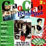 CIAO CIAO BAMBINA cd musicale di Artisti Vari