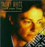 Snowy White - That Certain Thing cd musicale di Snowy White