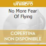 NO MORE FEAR OF FLYING cd musicale di BROOKER GARY