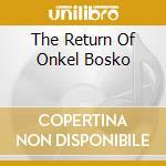 THE RETURN OF ONKEL BOSKO cd musicale di EROC & HANS REICHEL