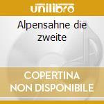 Alpensahne die zweite cd musicale